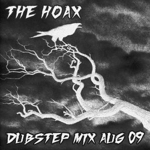 The Hoax - Dubstep Mix Aug 09