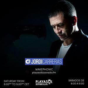 09.10.21 WAKEPHONIC - JORDI CARRERAS