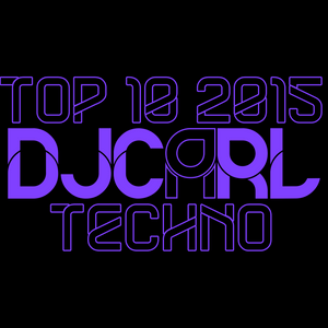 Special Mix #012 - Top 10 Techno 2015