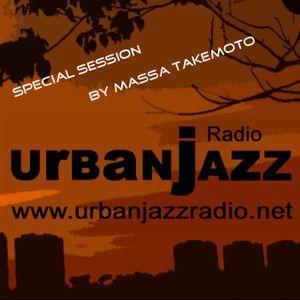 Special Massa Takemoto Late Lounge Session - Urban Jazz Radio Broadcast #10:2