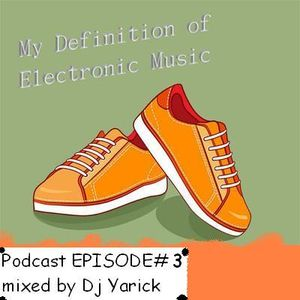 Podcast EPISODE #3  mixed by Dj Yarick
