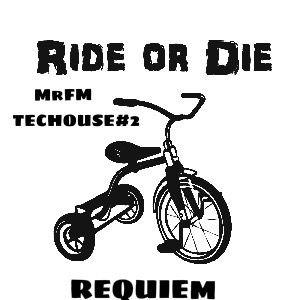 Ride or Die - Requiem (TecHouse#2) Dedicated to Kingsley