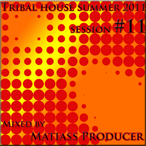 Tribal House Summer 2011 session no.11