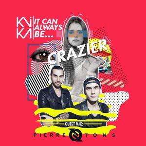Kika - #ITCANALWAYSBE CRAZIER (PierreTons)