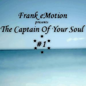 The Captain Of Your Soul_Episode #1 by Frank eMotion
