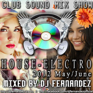 Club Sound Mix Show - 2012 May/June - House Set Mixed by Dj FerNaNdeZ (PROMO)
