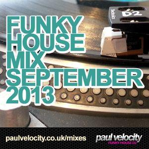 Funky House DJ Paul Velocity Funky House Mix September 2013