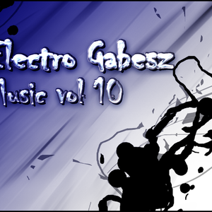 Electro Gabesz - Music vol 10