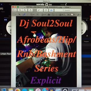 DJ Soul2Soul Mix Series.... Afrobeat/Bashment/Dancehall/Hippop/Rnb