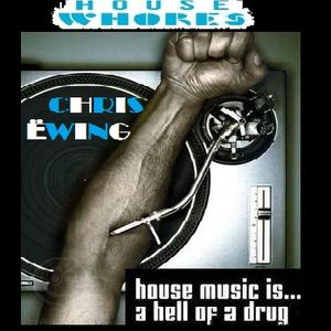 Chris Ëwing's House Whores Guest Mix 2013