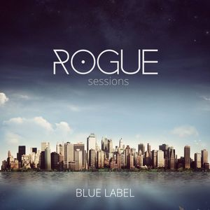 Rogue Sessions-Blue Label (Feb '16)