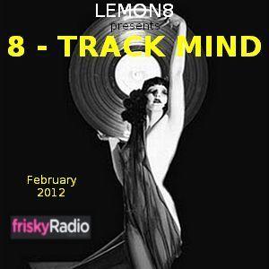 8-Track Mind February 2012