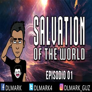 Salvation Of The World Eps 1 - By DLMark