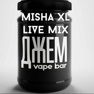MISHA XL - VAPE BAR JAM - GRAND OPEN - LIVE MIX