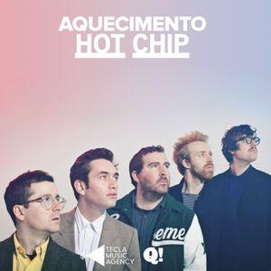 Aquecimento Hot Chip by Tecla Music Agency for Queremos!