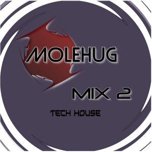 MOLEHUG MIX 2 - Tech House - Sage Against The MOLE - Sheen