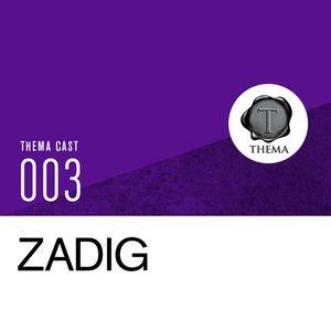 [THEMA CAST] Zadig - TC#003
