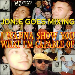 JGM033: I WANNA SHOW YOU WHAT I'M CAPABLE OF