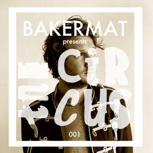 Bakermat presents The Circus #001