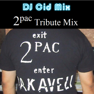 2Pac - DJ Cid Tribute Mix 2007