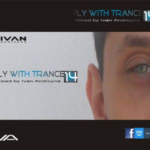 Fly With Trance FWT 14 Mixed by Ivan Androyna - 23 MAY-2016