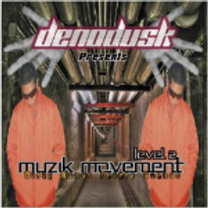Dj DenoDusk -Muzik Movement LV.2