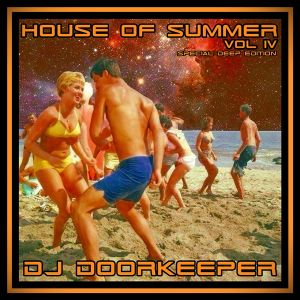 DJ Doorkeeper - House Of Summer VOL IV special deep edition (21-07-2017)