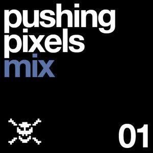 Pushing Pixels Mix 01