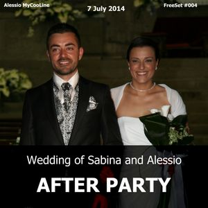 FreeSet // 004 // 2014 - Wedding of Sabina and Alessio - AFTER PARTY