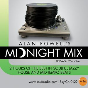 The Midnight Mix on Solar Radio.. 23rd Feb...Hr2 Upfront & Pre Release Soulful Jazzy House Grooves!!