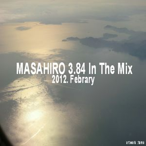 MASAHIRO 3.84 In The Mix 2012. February