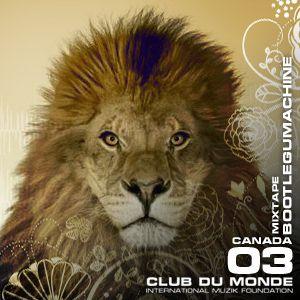 Club du Monde @ Canada - Bootlegumachine - jun/2010