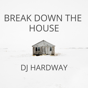 Break Down The House Mix