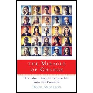 The Miracle of Change with Doug Anderson! Are You Ready???