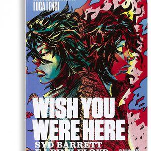 Wish You Were Here - Syd Barrett e i Pink Floyd - Danilo Deninotti, Luca Lenci
