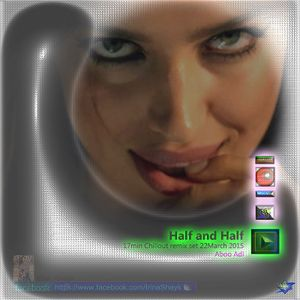 Half and Half 17min Chillout remix set 22March 2015 Aboo Adl Mixcloud