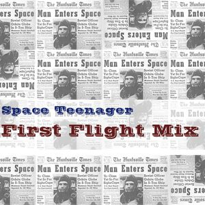 Space Teenager - First Flight Mix