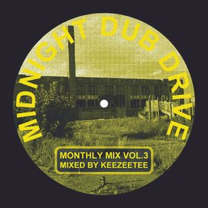Monthly Mix - Midnight Dub Drive -