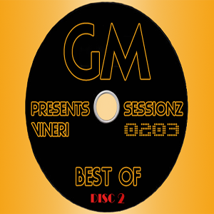 Gabriel M - 0203 - Vineri @ Sessionz [BEST OF - Disc 2]