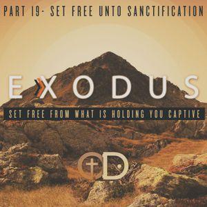 Exodus: Part 19- Set Free Unto Sanctification