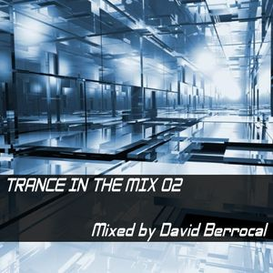 Trance In The Mix 02 - Mixed by David Berrocal