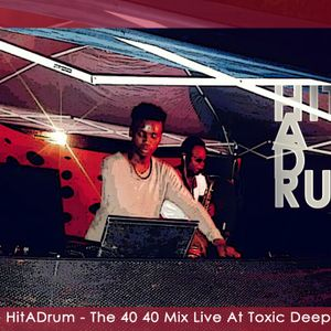 KeysGroove HitADrum - The 40 40 Mix Live At Toxic Deep Experience