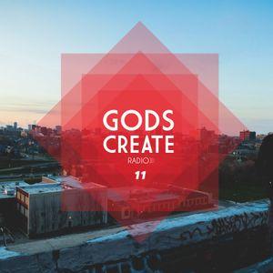 Gods Create Radio Ep. 11