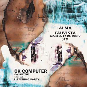 Alma Fauvista - Listening Party  OK Computer OKNOTOK (Radiohead)