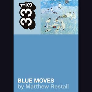 GET UP! Author Matthew Restall on Elton John's 'Blue Moves' LP May 18, 2020