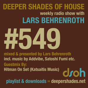Deeper Shades Of House #549 w/ exclusive guest mix by HITMAN ON SET