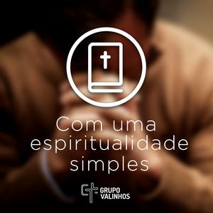 Ainda Somos Os Mesmos 2- Com Uma Espiritualidade Simples - Rodrigo de Lima Faria 12/02/2017
