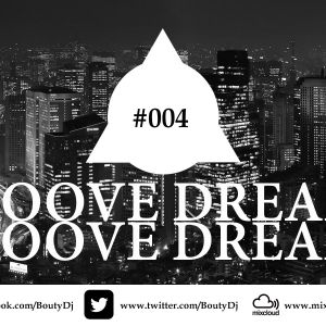 GROOVE DREAMS PODCAST #004
