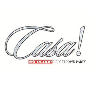 Casa! Reloop DJ Getdown Party 2011 Episode II (Warmup Set)