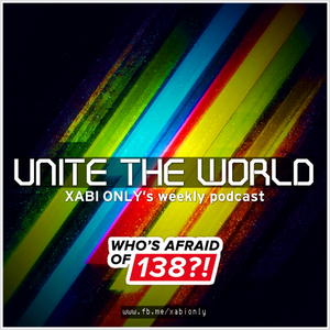 Xabi Only - Unite The World #012 (Who's Afraid Of 138?! Special) [13-08-2013]